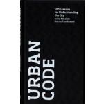 URBAN CODE. 100 Lessons for Understanding the City | Anne Mikoleit, Moritz Pürckhauer | 9780262016414