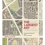 THE LARGEST ART a measured manifesto for a plural urbanism | MIT Press | 9780262036672