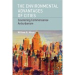 The Environmental Advantages of Cities. Countering Commonsense Antiurbanism | William B. Meyer | 9780262518468