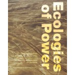 Ecologies of Power. Countermapping the Logistical Landscapes and Military Geographies of the U.S. Department of Defense | Pierre Bélanger, Alexander Arroyo | 9780262529396