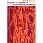 Programs and manifestoes on 20th-century architecture | Ulrich Conrads | 9780262530309