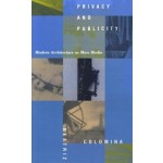 Privacy and Publicity. Modern Architecture as Mass Media | Beatriz Colomina | 9780262531399 | MIT Press