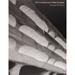 The Architecture of Paul Rudolph | Timothy M. Rohan | 9780300149395