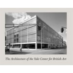 The Architecture of the Yale Center for British Art