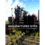 Manufactured Sites. Rethinking the Post-Industrial Landscape | Niall Kirkwood | 9780415510813