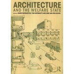 Architecture and the Welfare State | Mark Swenarton, Tom Avermaete, Dirk van den Heuvel | 9780415725408