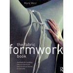 Fabric Formwork Book Methods for Building New Architectural and Structural Forms in Concrete Mark West | 9780415748865 | Routledge