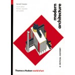Modern Architecture. A Critical History (fourth Edition. revised, expanded and updated)   Kenneth Frampton   9780500203958