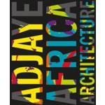 Adjaye - Africa - Architecture. A Photographic Survey of Metropolitan Architecture