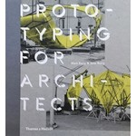 PROTOTYPING FOR ARCHITECTS | Mark Burry, Jane Burry | Thames & Hudson | 9780500292495