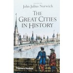 THE GREAT CITIES IN HISTORY | John Julius Norwich | 9780500292518 | Thames & Hudson