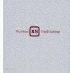 XS. Big Ideas, Small Buildings | Phyllis Richardson | 9780500341810