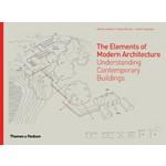 The Elements of Modern Architecture | Antony Radford, Selen Morkoc, Amit Srivastava | 9780500342954