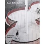 Unspoken Spaces. Studio Olafur Eliasson | Olafur Eliasson | 9780500343135 | NAi Booksellers