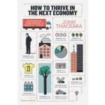 How to Thrive in The Next Economy. Designing Tomorrow's World Today | John Thackara | 9780500518083