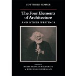 The Four Elements of Architecture and Other Writings | Gottfried Semper, Harry Francis Mallgrave, Wolfgang Herrmann | 9780521180863