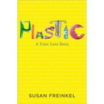 Plastic. A Toxic Love Story | Susan Freinkel | 9780547152400