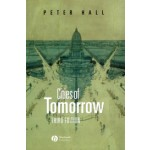 Cities of Tomorrow. An Intellectual History of Urban Planning and Design Since 1880 - 3rd edition | Peter Hall | 9780631232520
