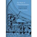 The Roots of Urban Renaissance   Brian D. Goldstein   9780674971509