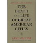 The Death and Life of Great American Cities (50th Anniversary Edition) | Jane Jacobs | 9780679644330