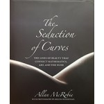 The Seduction of Curves The lines of beauty that connect mathematics, art, and the nude   Allen Mcrobie   9780691175331   Princeton University Press