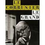 Le Corbusier Le Grand   Jean-Louis Cohen, Tim Benton   9780714846682