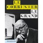 LE CORBUSIER LE GRAND - Midi Edition   Jean-Louis Cohen, Tim Benton   9780714868691