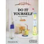 DO IT YOURSELF. 50 Projects by Designers and Artists | Thomas Bärnthaler | 9780714870199