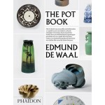 The Pot Book | Edmund de Waal | 9780714870533 | PHAIDON