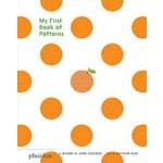 My First Book of Patterns   Bobby & June George   9780714872490   PHAIDON