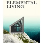 ELEMENTAL LIVING. Contemporary Houses in Nature | 9780714873176 | NAi Booksellers