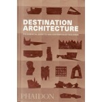 DESTINATION ARCHITECTURE. The Essential Guide to 1000 Contemporary Buildings | 9780714875354 | PHAIDON
