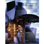 Discovering Architecture. How the World's Great Buildings Were Designed and Built | Philip Jodidio, Elizabeth Dowling | 9780789327079