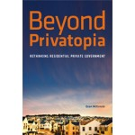 Beyond Privatopia. Rethinking Residential Private Government