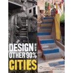 Design with the Other 90%. Cities