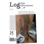 Log 25. Reclaim Resi[lience]stance. Summer 2012 | Log magazine | 9780983649137