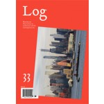 Log 33. Observations On Architecture and The Contemporary City | 9780990735212