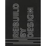 REBUILD BY DESIGN   9780996253512   Rebuild by Design