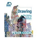 Drawing. The Motive Force of Architecture (Second Edition) | AD Primers series | Peter Cook | 9781118700648