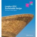 London 2012 Sustainable Design. Delivering a Games Legacy   Hattie Hartman   9781119992998