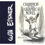 Will Eisner. Champion of the Graphic Novel | Paul Levitz | 9781419714986 | Abrams Comic Arts