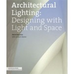 Architectural Lighting. Designing with Light and Space   Herve Descottes, Cecilia E. Ramos   9781568989389