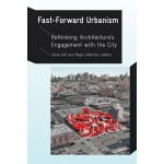 Fast-Forward Urbanism. Rethinking Architecture's Engagement with the City | Dana Cuff, Roger Sherman | 9781568989778