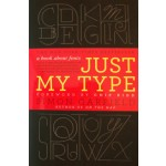 Just my Type. a book about fonts Simon Garfield | Avery | 9781592407460