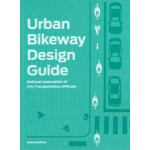 Urban Bikeway Design Guide (second edition) | NACTO (National Association of City Transportation Officials) | 9781610915656