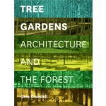 Tree Gardens. Architecture and The Forest | Gina Crandell | 9781616891213