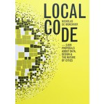 LOCAL CODE. 3659 Proposals about Data, Design, and the Nature of Cities | Nicholas de Monchaux | 9781616893804