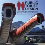Public Toilet Design. From Hotels, Bars, Restaurants, Civic Buildings and Businesses Worldwide | Francesc Zamora Mola | 9781770852167
