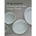 Design Incubator. A Prototype for New Design Practice | Patrick Chia | 9781780671239