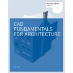CAD Fundamentals for Architecture. Portfolio Skills Architecture   Elys John   9781780672823